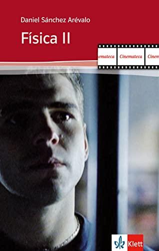 Física II: Guión con notas. Film im: Daniel Sánchez Arévalo