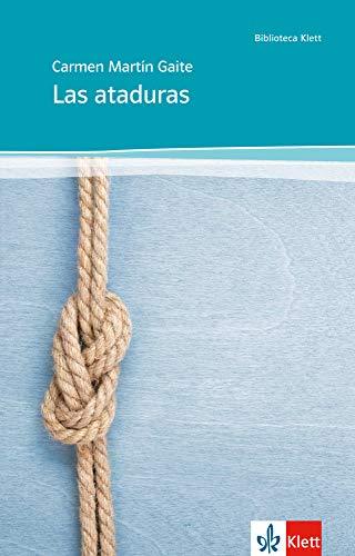 9783125356184: Las ataduras: Abiturausgabe für das Niveau B2. Spanischer Originaltext mit Annotationen