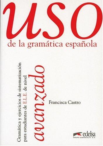 9783125358157: Uso de la grammatica espanola. Avanzado: Gramatica y ejericios de sistematizacion para estudiantes de E.L.E. de