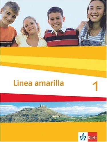9783125366305: Linea amarilla 1. Schülerbuch: Spanisch für den Beginn in Klasse 6 oder 7. Gesamtschule / Gymnasium