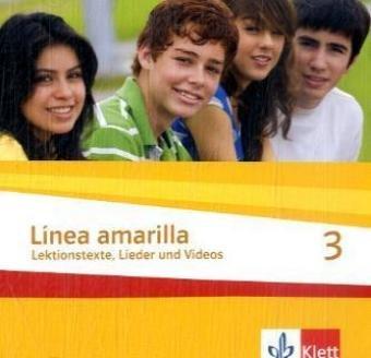 Linea amarilla 3. Schüler Audio-CD: Lektionstexte. Spanisch für den Beginn in Klasse 6 ...