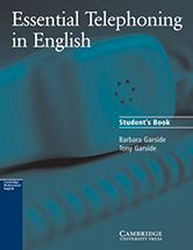 Essential Telephoning in English. Pre-intermediate: Essential Telephoning: Garside, Barbara, Garside,