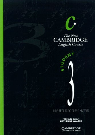 The New Cambridge English Course, Tl.3, Student: Swan, Michael; Walter,