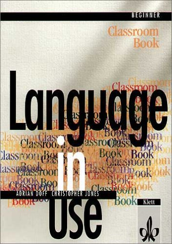 9783125394063: Language in Use Beginner Classroom Book Klett Edition