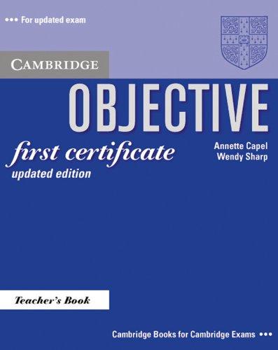Objective First Certificate - Updated Edition: Teacher's: Capel, Annette, Sharp,
