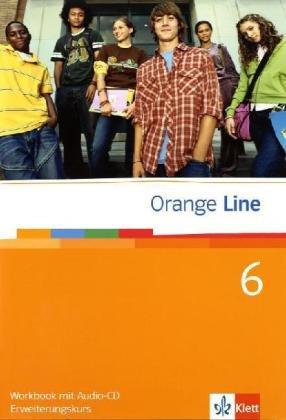 9783125460683: Orange Line. Workbook Teil 6 (6. Lernjahr) Erweiterungskurs