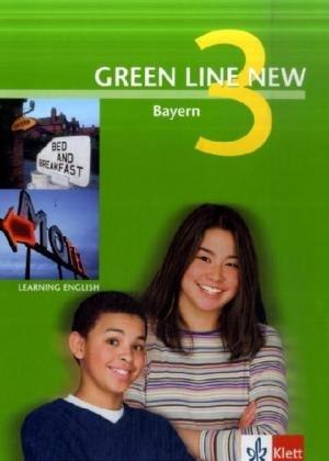 9783125472303: Green Line New - Ausgabe Bayern. Englisches Unterrichtswerk für Gymnasien / Teil 3 (3. Lehrjahr) / Schülerbuch