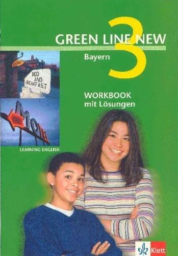 9783125472341: Green Line New, Ausgabe für Bayern, Bd.3 : Workbook mit Lösungen, 7. Schuljahr