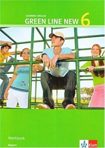 9783125472655: Green Line New - Ausgabe Bayern. Englisches Unterrichtswerk fur Gymnasien: Green Line New 6. Workbook 10. Schuljahr. Bayern