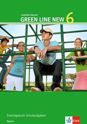 9783125472754: Green Line New - Ausgabe Bayern 10. Klasse. Englisches Unterrichtswerk für Gymnasien: Green Line New 6. Trainingsbuch Schulaufgaben.