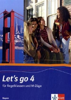9783125474406: Let's Go 4. Schülerbuch. Bayern: Für R- und M-Züge. Unterrichtswerk für Hauptschulen in Bayern (Let's go - Ausgabe Bayern)