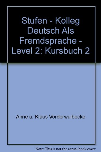 9783125543201: Stufen - Kolleg Deutsch Als Fremdsprache - Level 2: Kursbuch 2 (German Edition)