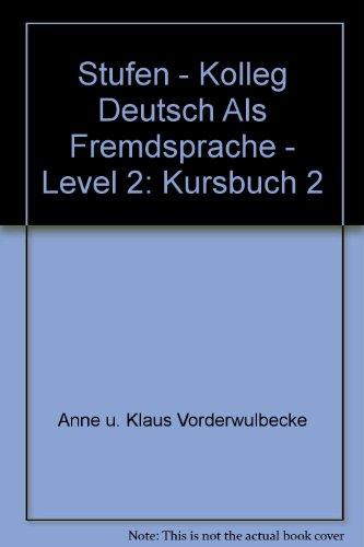 9783125543201: Stufen - Kolleg Deutsch Als Fremdsprache - Level 2: Kursbuch 2 (German Edition)
