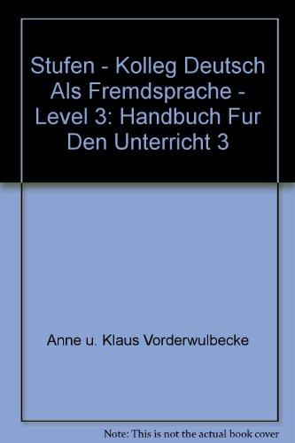 9783125543805: Stufen - Kolleg Deutsch Als Fremdsprache - Level 3: Handbuch Fur Den Unterricht 3 (German Edition)