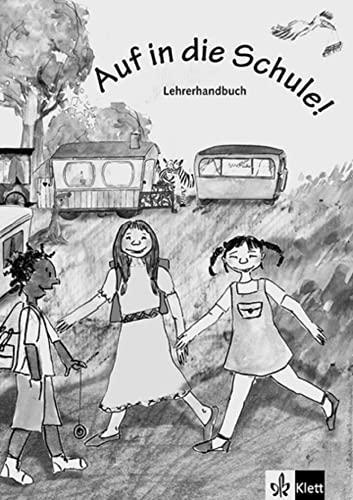 9783125547339: Auf in Die Schule!: Lehrerheft (German Edition)