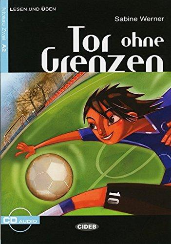 Tor ohne Grenzen: Sport-/ Liebesgeschichte. Niveau 2,: S. Werner