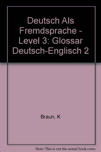Deutsch Als Fremdsprache - Level 3: Glossar: Braun, K