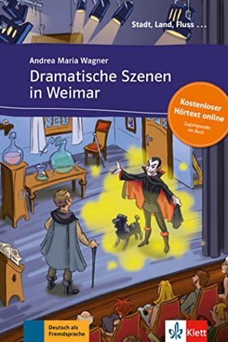 9783125570009: Dramatische Szenen in Weimar - Libro + audio descargable (Colección Stadt, Land, Fluss)
