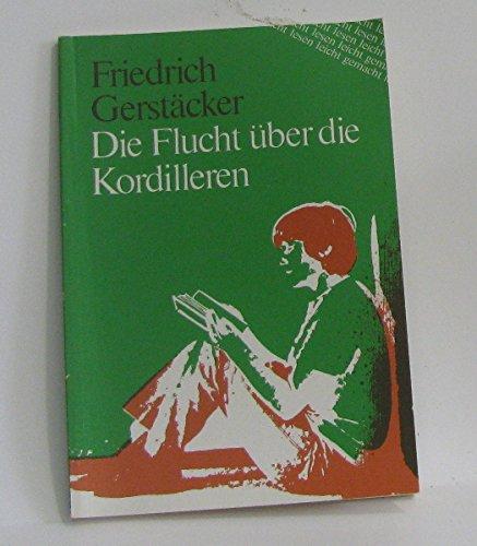 DIE FLUCHT UBER DIE KORDILLEREN (LECTURAS ADAPTADAS): Gerstacker Friedrich
