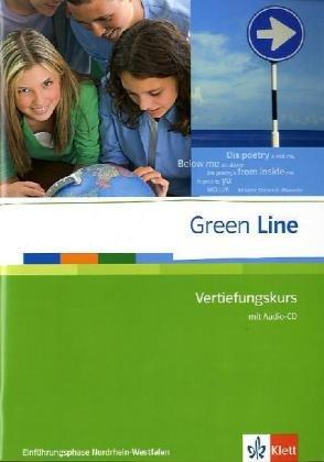 Green Line. Klasse 10. Vertiefungskurs mit Audio CD. Einführungsphase. Nordrhein-Westfalen - Horner, Marion; Daymond, Elizabeth
