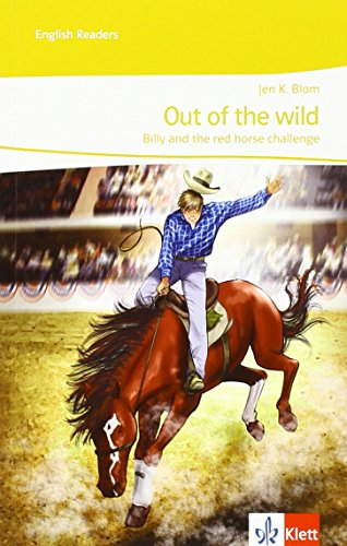 9783125600843: Out of the wild - Billy and the red horse challenge: A mystery for the stage. Englische Lekt�re f�r das 4. Lernjahr