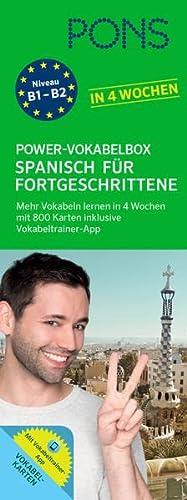 9783125601079: PONS Power-Vokabelbox Spanisch für Fortgeschrittene: Mehr Vokabeln lernen in 4 Wochen mit 800 Karten inklusive Vokabeltrainer-App