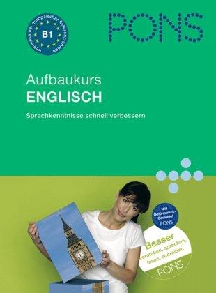 9783125607248: PONS Aufbaukurs Englisch: Sprachkenntnisse mühelos erweitern. Niveau B1