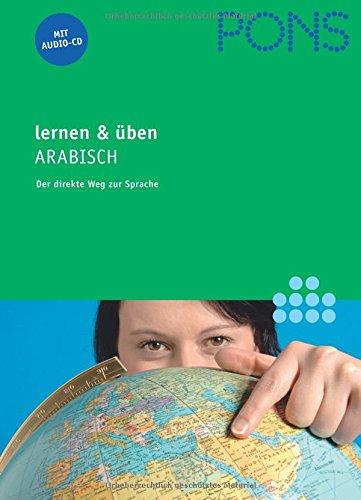 9783125607354: PONS lernen & üben Arabisch mit CD: Der direkte Weg zur Sprache