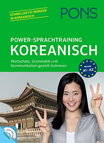 9783125607941: PONS Power-Sprachtraining Koreanisch: Wortschatz, Grammatik und Kommunikation gezielt trainieren mit Audio+MP3-CD
