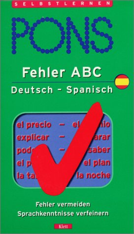 9783125608788: PONS Fehler ABC Deutsch- Spanisch. Fehler vermeiden, Sprachkenntnisse verfeinern. (Lernmaterialien)