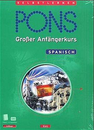 9783125609396: PONS Großer Anfängerkurs, je 4 Cassetten m. Lehrbuch, Spanisch