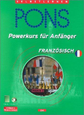 9783125610552: PONS Powerkurs für Anfänger, Audio-CDs m. Lehrbuch, Französisch, 1 Audio-CD m. Lehrbuch