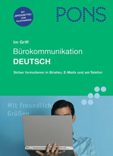 9783125611610: PONS im Griff. Bürokommunikation Deutsch: Sicher formulieren in Briefen, E-Mails und am Telefon. Mit Übungen und Lösungen