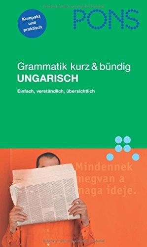 9783125611672: PONS Grammatik Ungarisch. Kurz und bündig: Einfach, verständlich, übersichtlich