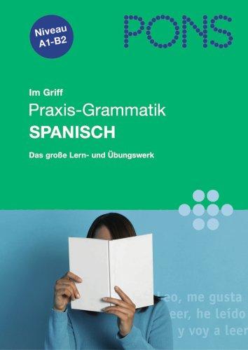 9783125611726: PONS Im Griff Praxis-Grammatik Spanisch