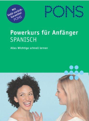 9783125611870: PONS Powerkurs für Anfänger Spanisch, 1 Audio-CD m. Lehrbuch, Neubearbeitung