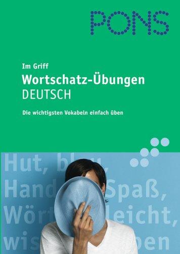 9783125612037: PONS Im Griff - Wortschatz-Übungen - Deutsch: Die wichtigsten Vokabeln einfach üben
