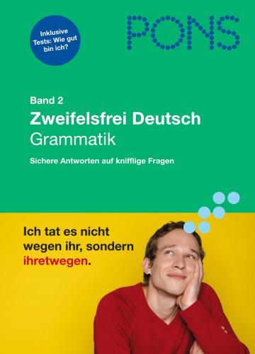 9783125613973: PONS Zweifelsfrei Deutsch Band 2. Grammatik: Sichere Antworten auf knifflige Fragen. Ich tat es nicht wegen ihr, sondern ihretwegen. Inklusive Tests: Wie gut bin ich?