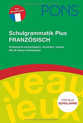 9783125614413: PONS Schulgrammatik Plus Französisch: Umfassend nachschlagen, verstehen, wissen. Mit 39 Seiten Verbtabellen