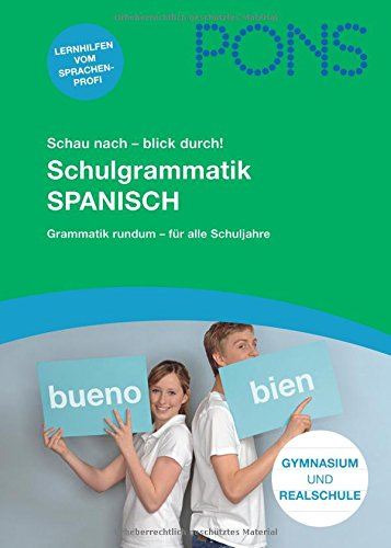 9783125614437: PONS Schau nach - blick durch! Schulgrammatik Spanisch: Alle Regeln, die Du wirklich brauchst. 1.-4. Lernjahr