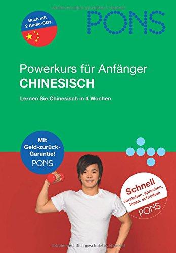 9783125615199: PONS Powerkurs für Anfänger Chinesisch. Mit 2 Audio-CDs: Lernen Sie Chinesisch in 4 Wochen