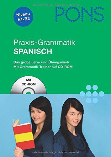 9783125615373: PONS Praxis-Grammatik Spanisch: Das große Lern- und Übungswerk mit Grammatiktrainer auf CD-ROM