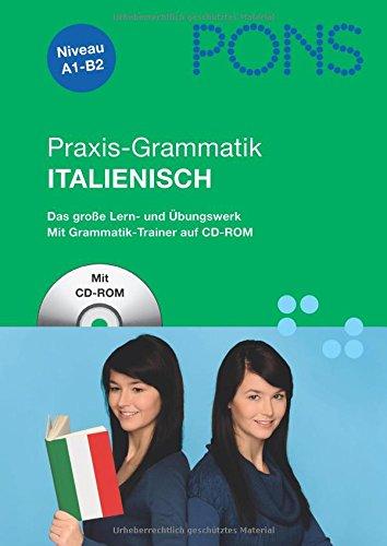 9783125615380: PONS Praxis-Grammatik Italienisch: Das große Lern- und Übungswerk mit Grammatiktrainer auf CD-ROM