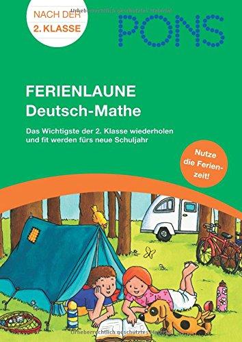 9783125615397: PONS Ferienlaune Deutsch-Mathe: Das Wichtigste der 2. Klasse wiederholen und fit werden fürs neue Schuljahr