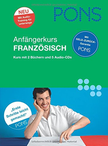 9783125615724: PONS Anfängerkurs Französisch: Kurs mit 2 Büchern (Lernbuch, 172 S. u. Begleitbuch, 80 S.) und 5 Audio-CDs. Gemeinsamer europäischer Referenzrahmen A1/A2