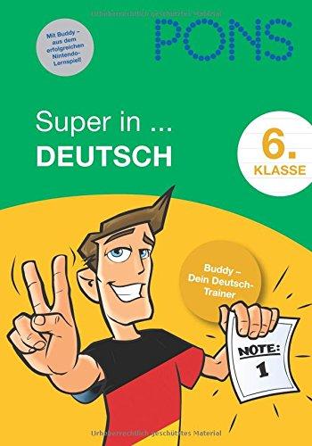 9783125615908: PONS Super in ... Deutsch. 6. Klasse: Buddy - Dein Deutsch-Trainer