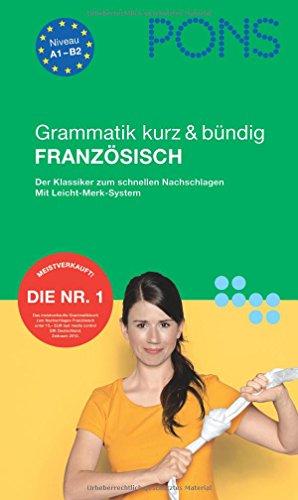 9783125616349: PONS Grammatik kurz & bündig Französisch: Der Klassiker zum schnellen Nachschlagen