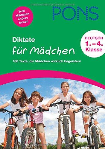 9783125616424: PONS Diktate für Mädchen: 100 Texte, die Mädchen wirklich begeistern. 1. bis 4. Schuljahr