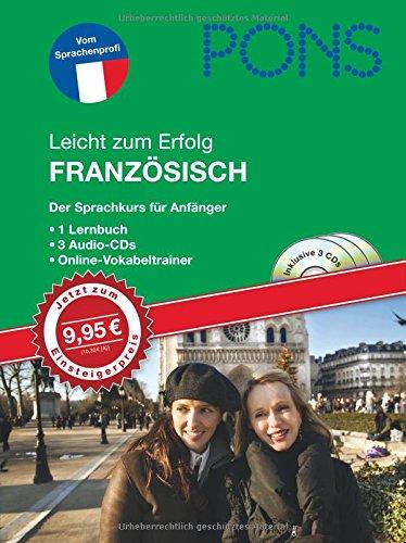9783125616738: PONS Leicht zum Erfolg Französisch. Lernbuch und 3 Audio-CDs: Der Sprachkurs für Anfänger mit Online-Vokabeltrainer