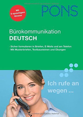 9783125617339: PONS Bürokommunikation Deutsch: Sicher formulieren in Briefen, E-Mails und am Telefon